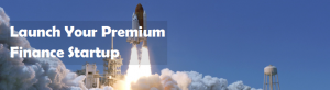 premium finance start up